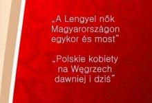 Polskie kobiety na Węgrzech dawniej i dziś