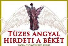 Tüzes Angyal hirdeti a békét